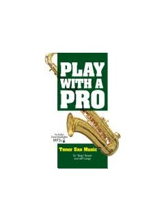 Play With A Pro: Tenor Sax Music (Book/Online Audio) Books and Digital Audio | Tenor Saxophone