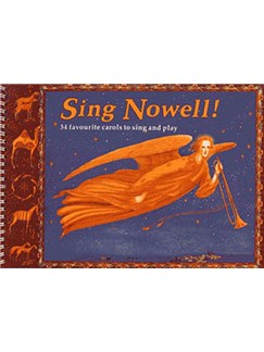 Sing Nowell (Music Edition) Books | Voice, Piano Accompaniment, Treble Clef Instruments