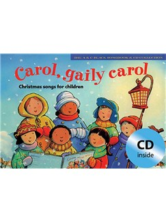 Carol, Gaily Carol - Christmas Songs For Children Books and CDs | Lyrics & Chords, Piano Accompaniment