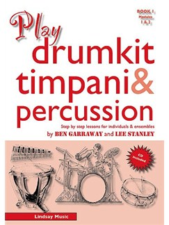 Ben Garraway/Lee Stanley: Play Drumkit Timpani And Percussion Books | Drums, Timpani, Percussion
