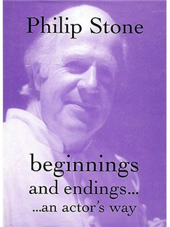 Philip Stone: Beginnings And Endings...An Actor's Way Books |
