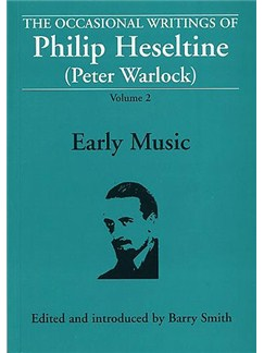 The Occasional Writings Of Philip Heseltine (Peter Warlock): Volume 2 Early Music Books |