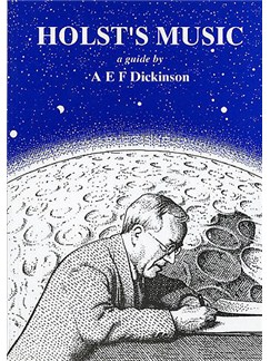 Holst's Music: A Guide By A.E.F. Dickinson Books |