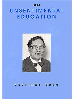 Geoffrey Bush: An Unsentimental Education Books |