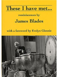 James Blades: These I have Met Books | Percussion