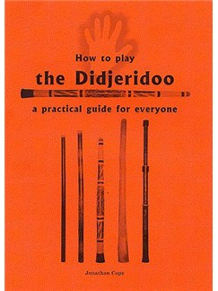 How To Play The Didjeridoo: A Practical Guide For Everyone Books | Didgeridoo