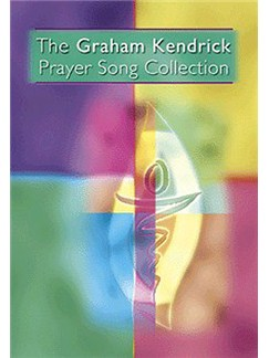 The Graham Kendrick Prayer Song Collection Books | Lyrics & Chords