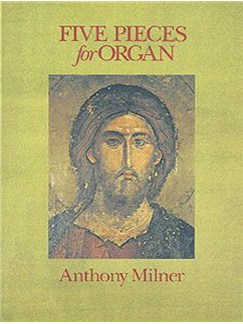 Anthony Milner: Five Pieces For Organ Books | Organ
