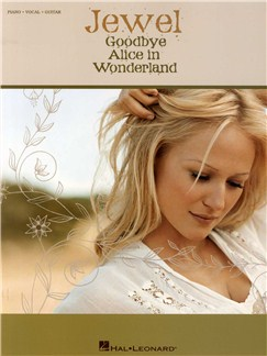 Jewel: Goodbye Alice In Wonderland Books | Piano, Vocal & Guitar