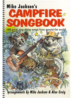 Mike Jackson's Campfire Songbook - 100 Great Sing-Along Songs From Around The World Books | Melody Line, Lyrics & Chords