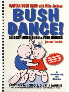 Mike Jackson/Alan Craig/Robyn Craig: Bush Dance! - 30 Best-Loved Bush And Folk Dances Books and CDs   Melody Line, Lyrics & Chords (with Chord Symbols)