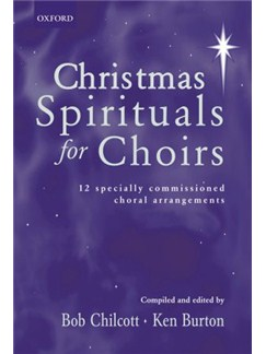 Ed. Bob Chilcott/Ken Burton: Christmas Spirituals For Choirs Books | SATB, Piano Accompaniment