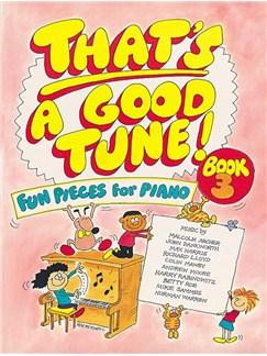 That's A Good Tune - Fun Pieces For Piano Book Three Books | Piano