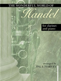 George Frideric Handel: The Wonderful World Of Handel - Clarinet And Piano Books | Clarinet