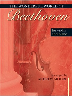 The Wonderful World Of Beethoven (Violin And Piano) Books | Violin, Piano Accompaniment