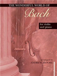The Wonderful World Of Bach (Violin) Books | Violin, Piano Accompaniment