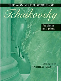 The Wonderful World Of Tchaikovsky (Violin/Piano) Books | Violin, Piano Accompaniment