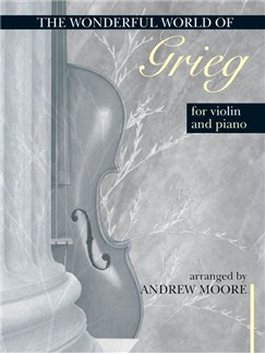 The Wonderful World Of Grieg (Violin And Piano) Books | Violin, Piano Accompaniment