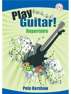 Pete Kershaw: Play Guitar! - Repertoire Books and CDs | Guitar