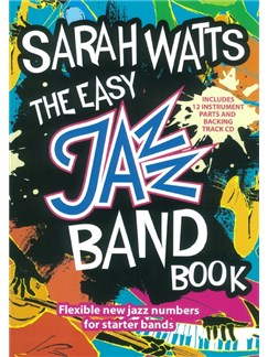 Sarah Watts: The Easy Jazz Band Book (Score/Parts) Books and CDs | Jazz Band