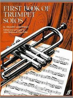 First Book Of Trumpet Solos (Arr. Wallace And Miller) Books | Trumpet, Piano Accompaniment