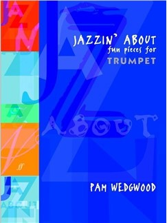 Pam Wedgwood: Jazzin' About For Trumpet Books | Trumpet, Piano Accompaniment