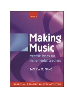 Patricia M. Gane: Making Music - Creative Ideas For Instrumental Teachers Books | All Instruments