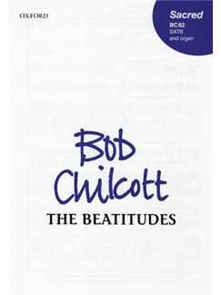 Bob Chilcott: The Beatitudes Books | SATB, Organ Accompaniment