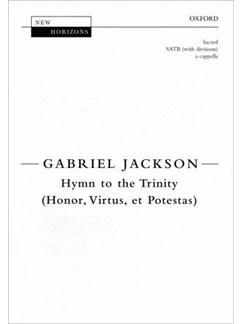 Gabriel Jackson: Hymn To The Trinity (Honor, Virtus, Et Potestas) Books | SATB