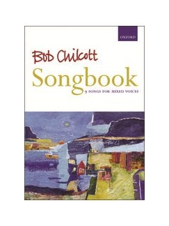 Bob Chilcott: Songbook Books | SATB