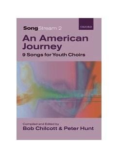 Bob Chilcott/Peter Hunt: SongStream 2 - An American Journey Books   SAB, Piano Accompaniment