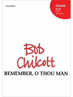 Bob Chilcott: Remember, O Thou Man Books | SATB, Piano Accompaniment
