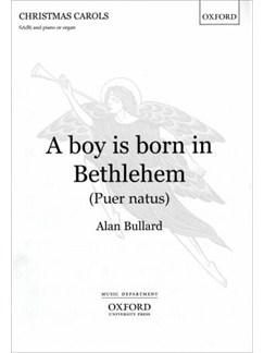 Alan Bullard: A Boy Is Born In Bethlehem (Puer Natas) Books   2-Part Choir, Piano Accompaniment