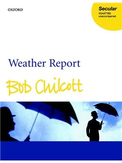 Bob Chilcott: Weather Report Books | SSAATTBB