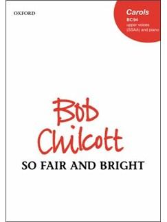 Bob Chilcott: So Fair And Bright Books | SSAA, Piano Accompaniment