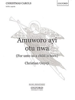 Christian Onyeji: Amuworo Ayi Otu Nwa (SATB) Books | SATB