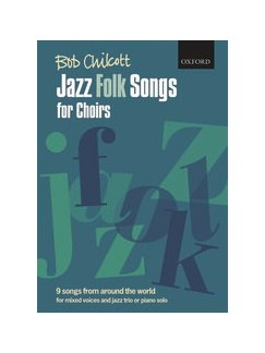Bob Chilcott: Jazz Folk Songs For Choirs (SATB And Piano) Books | SATB, Piano Accompaniment