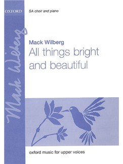 Mack Wilberg: All Things Bright And Beautiful (2-Part) Books | 2-Part Choir, Piano Accompaniment