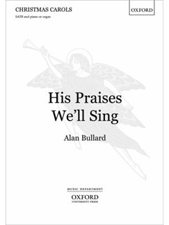 Alan Bullard: His Praises We'll Sing Books | SATB, Piano Accompaniment