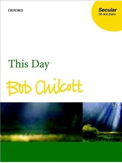 Bob Chilcott: This Day Books | 2-Part Choir, Piano Accompaniment