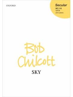 Bob Chilcott: Sky (SATB And Piano) Books | SATB, Piano Accompaniment