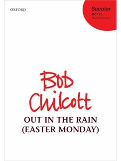 Bob Chilcott: Out In The Rain (Easter Monday) SA & Piano Books | SA, Piano Accompaniment