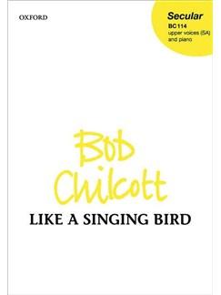 Bob Chilcott: Like A Singing Bird (SA/Piano) Books | 2-Part Choir, Piano Accompaniment
