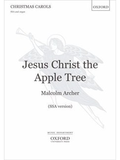 Malcolm Archer: Jesus Christ The Apple Tree (SSA) Books | SSA, Organ Accompaniment