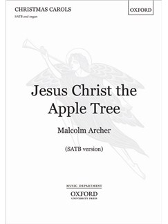 Malcolm Archer: Jesus Christ The Apple Tree (SATB) Books | SATB, Organ Accompaniment