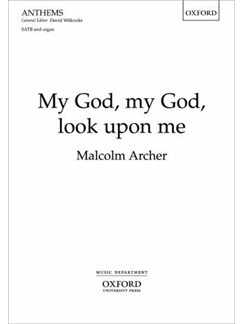Malcolm Archer: My God, My God Look Upon Me Books | SATB, Organ Accompaniment
