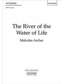 Malcolm Archer: The River Of The Water Of Life Books | SATB, Organ Accompaniment