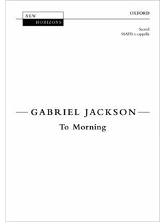 Gabriel Jackson: To Morning Books | SATB