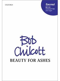 Bob Chilcott: Beauty For Ashes Books | SSSSAATTBB, Piano Accompaniment