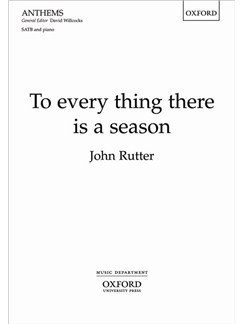 John Rutter: To Every Thing There Is A Season Books | SATB, Piano Accompaniment